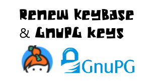Renewing KeyBase and GnuPG Keys